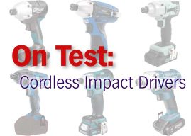 On test: Cordless Impact Drivers